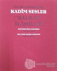 Evlad-ı Fatihandan Kadim Sesler Balkan İlahileri (Ciltli)