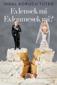 Evlensek mi Evlenmesek mi?