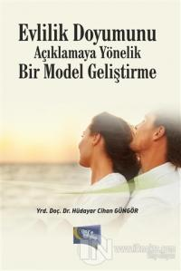 Evlilik Doyumunu Açıklamaya Yönelik Bir Model Geliştirme