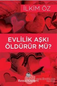 Evlillik Aşkı Öldürür mü?