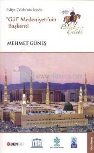 Evliya Çelebi'nin İzinde Gül Medeniyeti'nin Başkenti Mehmet Güneş