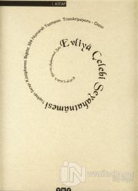 Evliya Çelebi Seyahatnamesi 1. Kitap  Topkapı Sarayı Bağdat 304 Yazmasının Transkripsiyonu - Dizini (Ciltli)