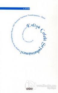 Evliya Çelebi Seyahatnamesi 6. Kitap  Topkapı Sarayı Kütüphanesi Revan 1457 Numaralı Yazmanın Transkripsiyonu - Dizini (Ciltli)