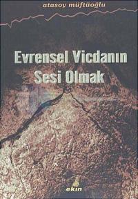 Evrensel Vicdanın Sesi Olmak Atasoy Müftüoğlu