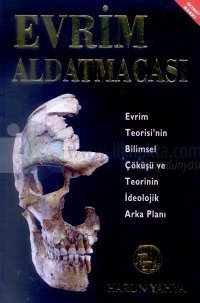 Evrim AldatmacasıEvrim Teorisi'nin Bilimsel Çöküşü ve Teorinin İdeolojik Arka Planı