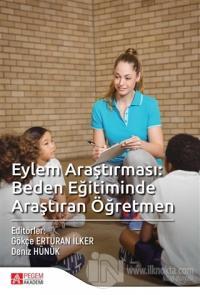 Eylem Araştırması: Beden Eğitiminde Araştıran Öğretmen Kolektif