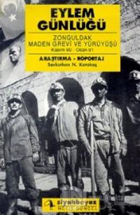 Eylem Günlüğü: Zonguldak Maden Grevi ve Yürüyüşü Kasım 90-Ocak 91