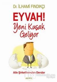 Eyvah! Yeni Kuşak Geliyor