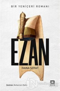 Ezan - Bir Yeniçeri Romanı İvana Şoyat