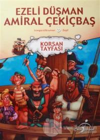Ezeli Düşman Amiral Çekiçbaş - Korsan Tayfası