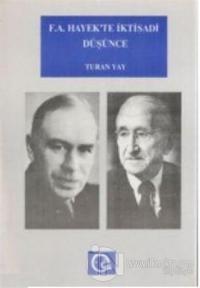 F. A. Hayek'te İktisadi Düşünce Hayek ve Keynes / Keynesciler Tartışması