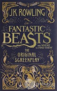 Fantastic Beasts and Where to Find Them (Ciltli) J. K. Rowling