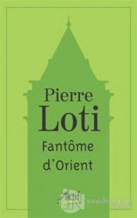 Fantome D'orient Pierre Loti
