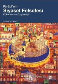 Farabi'nin Siyaset Felsefesi %15 indirimli Şenol Korkut