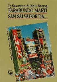 Farabundo Marti San Salvador'da İç Savaştan Silahlı Barışa