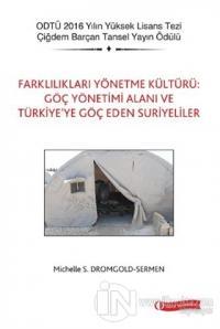 Farklılıkları Yönetme Kültürü: Göç Yönetimi Alanı ve Türkiye'ye Göç Eden Suriyeliler