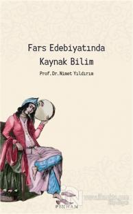 Fars Edebiyatında Kaynak Bilim Nimet Yıldırım