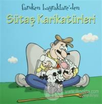 Faruken Bayraktare'den Sütaş Karikatürleri