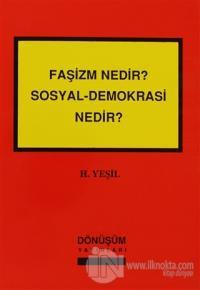 Faşizm Nedir? Sosyal-Demokrasi Nedir?