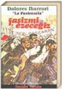 Faşizmi Ezeceğiz Ek: Le Pasionaria / Onurlu Bir Yaşam
