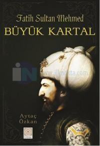 Fatih Sultan Mehmed - Büyük Kartal