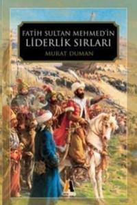 Fatih Sultan Mehmed'in Liderlik Sırları