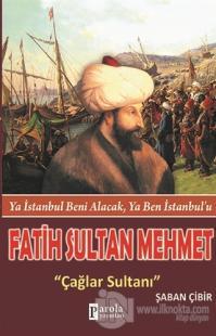 Fatih Sultan Mehmet: Çağlar Sultanı