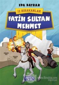 Fatih Sultan Mehmet - İz Bırakanlar
