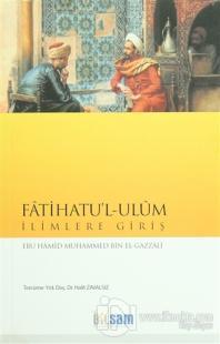 Fatihatu'l - Ulum İlimlere Giriş