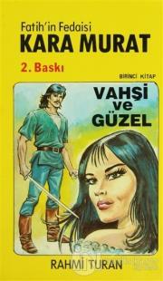 Fatih'in Fedaisi Kara Murat 1  Vahşi Güzel