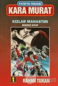 Fatih'in Fedaisi Kara Murat 5 - Kızlar Manastırı