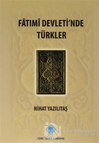 Fatımi Devleti'nde Türkler (Ciltli)