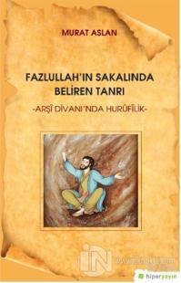 Fazlullah'ın Sakalında Beliren Tanrı