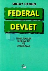 Federal Devlet-Temel İlkeler Kurumlar Ve Uygulamaları
