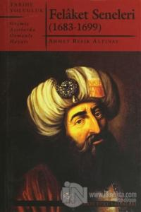 Felaket Seneleri - Geçmiş Asırlarda Osmanlı Hayatı