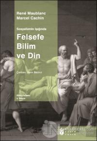 Felsefe Bilim ve Din %10 indirimli Rene Maublanc