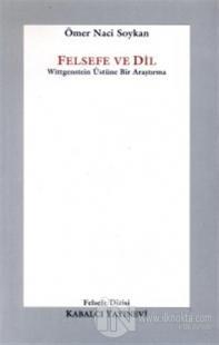 Felsefe ve Dil Wittgenstein Üstüne Bir Araştırma