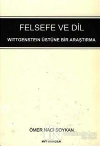 Felsefe ve Dil : Wittgenstein Üstüne Bir Araştırma