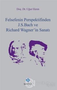 Felsefenin Perspektifinden J. S. Bach ve Richard Wagner'in Sanatı