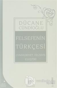 Felsefenin Türkçesi