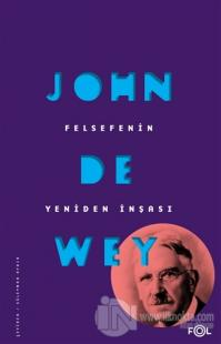 Felsefenin Yeniden İnşası John Dewey