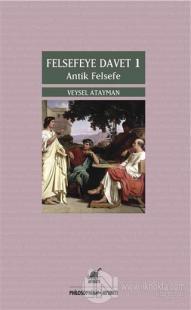 Felsefeye Davet 1 : Antik Felsefe