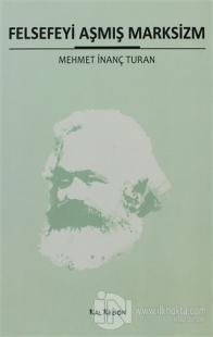 Felsefeyi Aşmış Marksizm