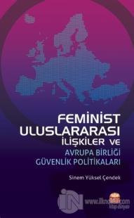 Feminist Uluslararası İlişkiler ve Avrupa Birliği Güvenlik Politikaları