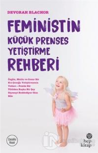 Feministin Küçük Prenses Yetiştirme Rehberi %15 indirimli Devorah Blac