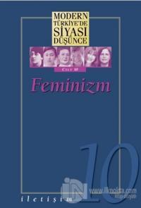 Feminizm - Modern Türkiye'de Siyasi Düşünce Cilt 10 (Ciltli)