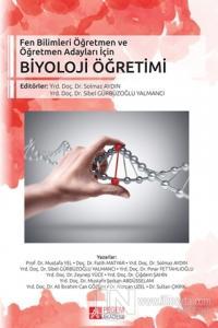 Fen Bilimleri Öğretmen ve Öğretmen Adayları İçin Biyoloji Öğretimi