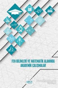 Fen Bilimleri ve Matematik Alanında Akademik Çalışmalar