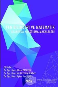 Fen Bilimleri ve Matematik Alanında Araştırma Makaleleri