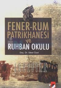 Fener-Rum Patrikhanesi Ve Ruhban Okulu